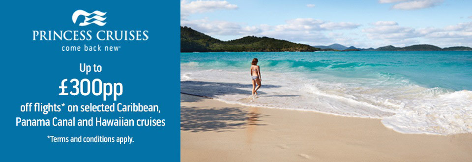 Princess Cruises, up to £300pp off flights on selected Caribbean, Panama Canal and Hawaiian cruises
